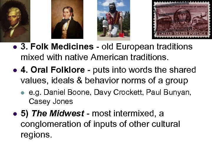 l l 3. Folk Medicines - old European traditions mixed with native American traditions.