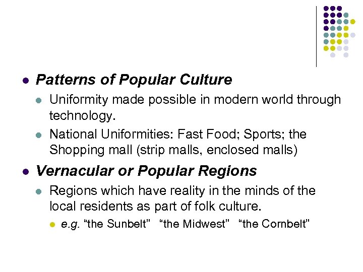 l Patterns of Popular Culture l l l Uniformity made possible in modern world