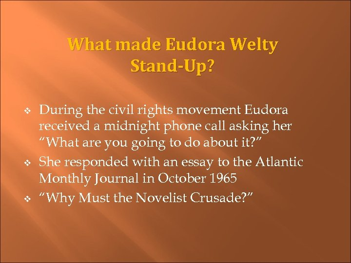 What made Eudora Welty Stand-Up? v v v During the civil rights movement Eudora