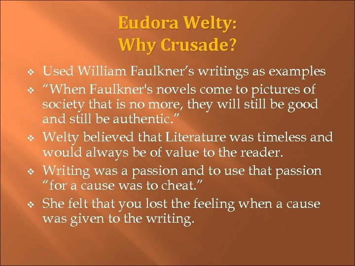 "Eudora Welty: Why Crusade? v v v Used William Faulkner's writings as examples ""When"