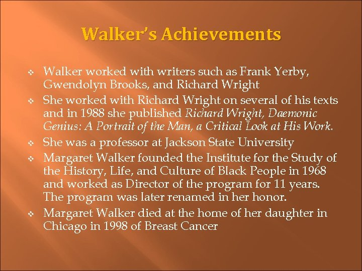 Walker's Achievements v v v Walker worked with writers such as Frank Yerby, Gwendolyn