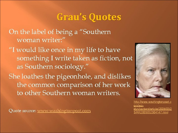 "Grau's Quotes On the label of being a ""Southern woman writer: "" ""I would"