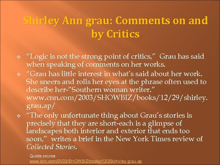 "Shirley Ann grau: Comments on and by Critics v v v ""Logic is not"