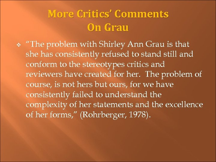 "More Critics' Comments On Grau v ""The problem with Shirley Ann Grau is that"