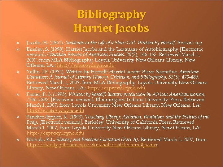 Bibliography Harriet Jacobs v v v Jacobs, H. (1861). Incidents in the Life of