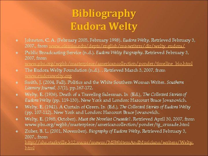 Bibliography Eudora Welty v v v v Johnston, C. A. (February 2005, February 1998).