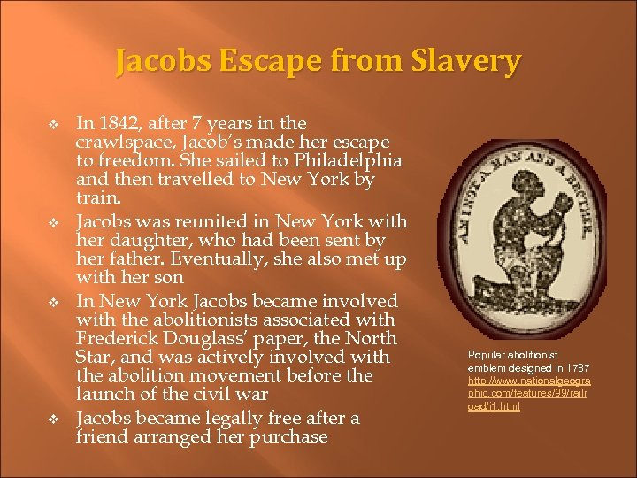 Jacobs Escape from Slavery v v In 1842, after 7 years in the crawlspace,