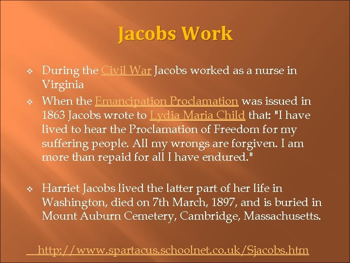 Jacobs Work v v v During the Civil War Jacobs worked as a nurse