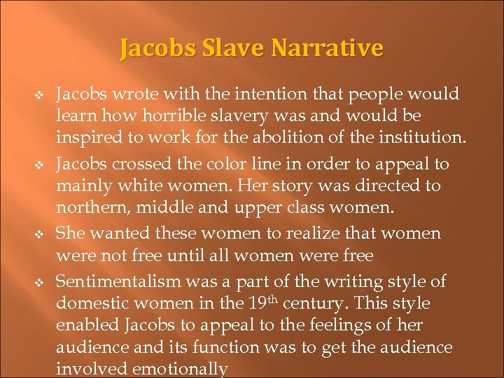 Jacobs Slave Narrative v v Jacobs wrote with the intention that people would learn