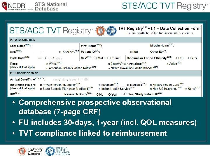 TVT National Registry • Comprehensive prospective observational database (7 -page CRF) • FU includes