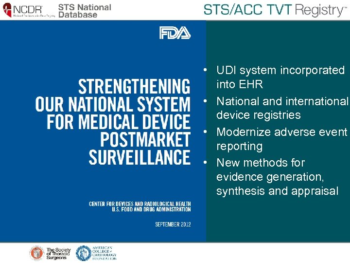 • UDI system incorporated into EHR • National and international device registries •