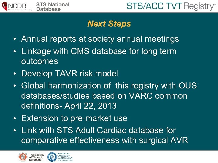 Next Steps • Annual reports at society annual meetings • Linkage with CMS database