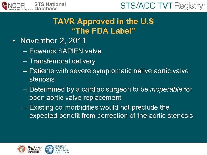 """TAVR Approved in the U. S """"The FDA Label"""" • November 2, 2011 –"""
