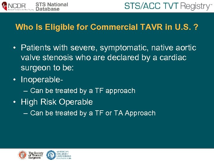 Who Is Eligible for Commercial TAVR in U. S. ? • Patients with severe,