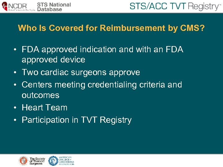 Who Is Covered for Reimbursement by CMS? • FDA approved indication and with an