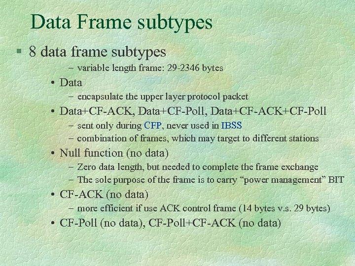 Data Frame subtypes § 8 data frame subtypes – variable length frame: 29 -2346