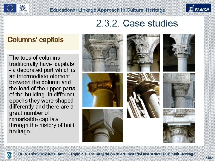 Educational Linkage Approach In Cultural Heritage 2. 3. 2. Case studies Columns' capitals The