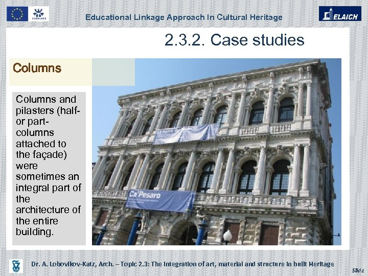 Educational Linkage Approach In Cultural Heritage 2. 3. 2. Case studies Columns and pilasters