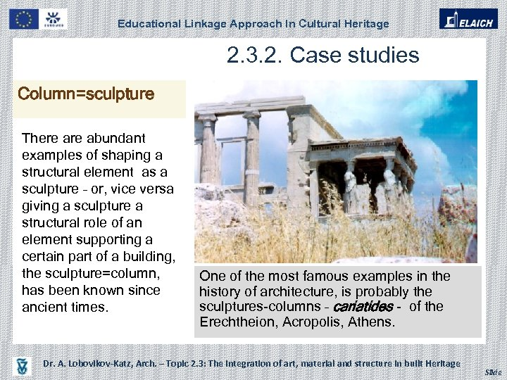 Educational Linkage Approach In Cultural Heritage Column=sculpture There abundant examples of shaping a structural
