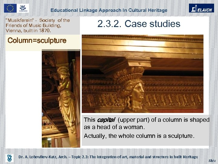 """Educational Linkage Approach In Cultural Heritage """"Musikferein"""" - Society of the Friends of Music"""