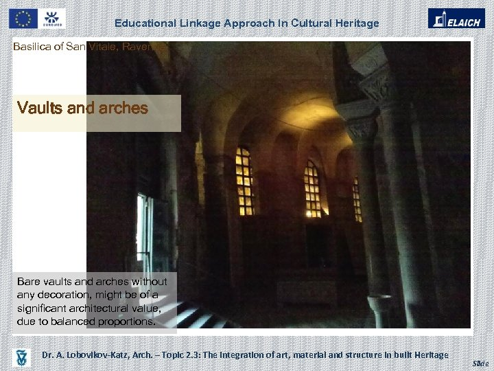 Educational Linkage Approach In Cultural Heritage Basilica of San Vitale, Ravenna 2. 3. 2.