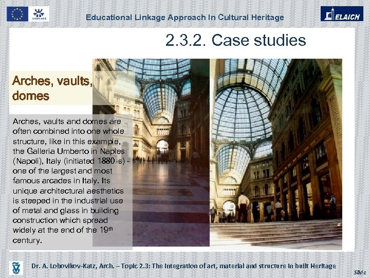 Educational Linkage Approach In Cultural Heritage 2. 3. 2. Case studies Arches, vaults, domes
