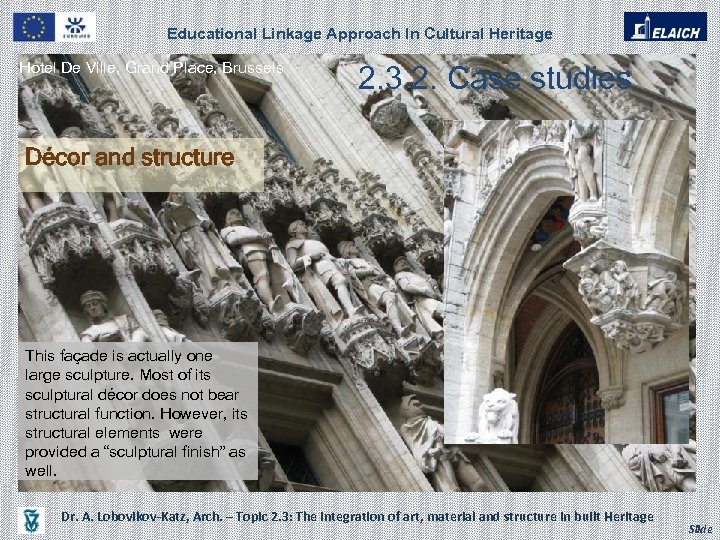 Educational Linkage Approach In Cultural Heritage Hotel De Ville, Grand Place, Brussels 2. 3.