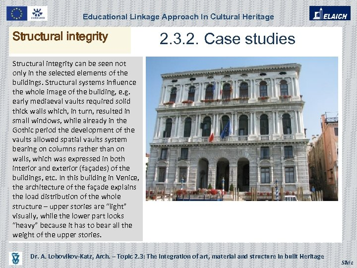 Educational Linkage Approach In Cultural Heritage Structural integrity 2. 3. 2. Case studies Structural