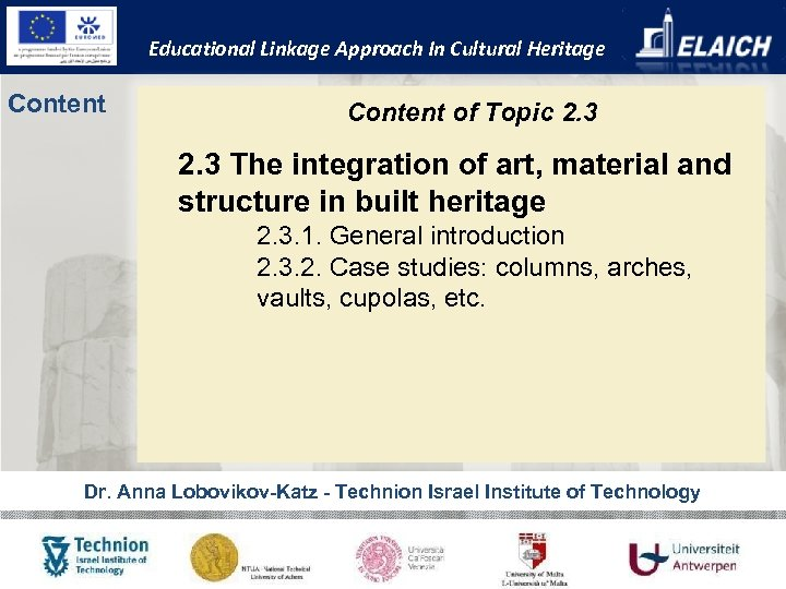Educational Linkage Approach In Cultural Heritage Content of Topic 2. 3 The integration of