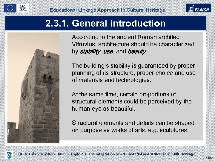 Educational Linkage Approach In Cultural Heritage 2. 3. 1. General introduction According to the