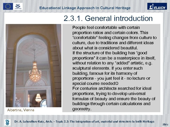 Educational Linkage Approach In Cultural Heritage 2. 3. 1. General introduction People feel comfortable