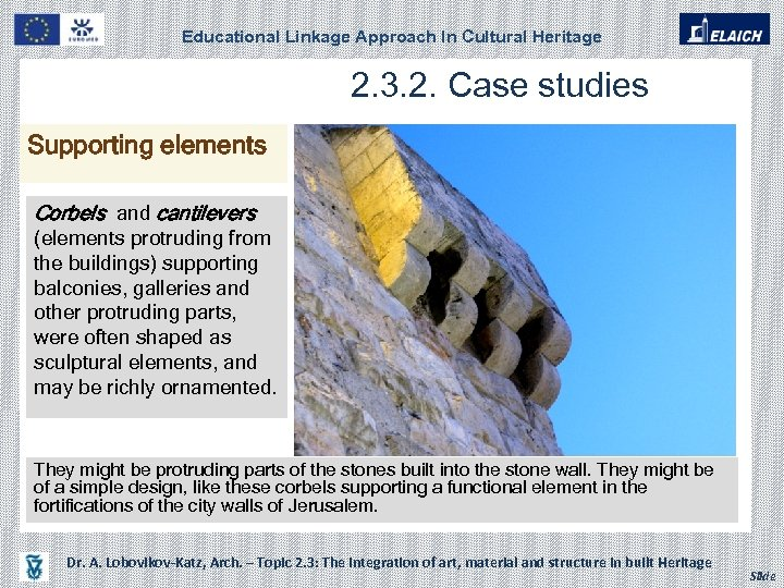 Educational Linkage Approach In Cultural Heritage 2. 3. 2. Case studies Supporting elements Corbels