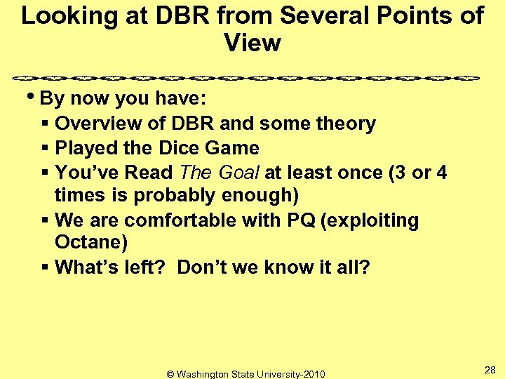 Looking at DBR from Several Points of View • By now you have: §