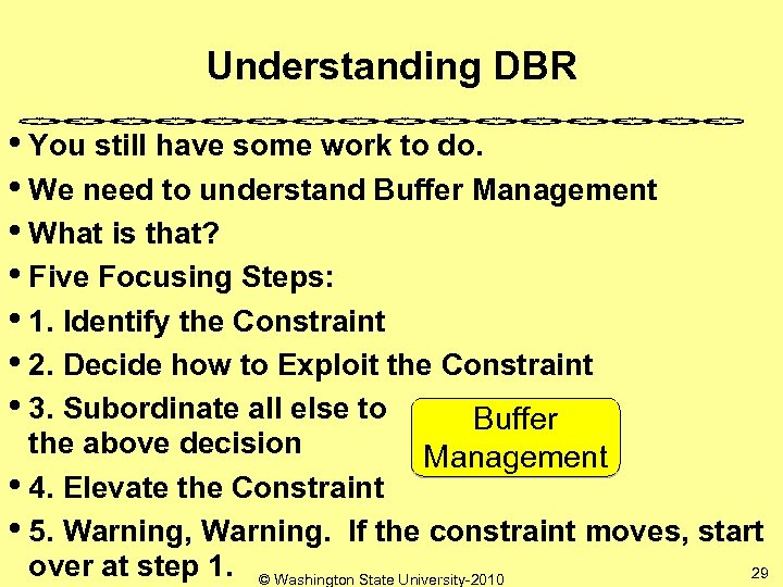 Understanding DBR • You still have some work to do. • We need to
