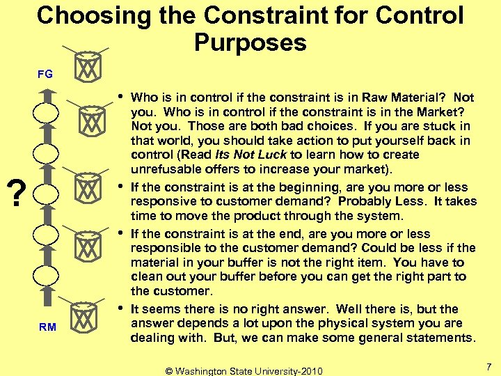 Choosing the Constraint for Control Purposes FG • ? • • • RM Who