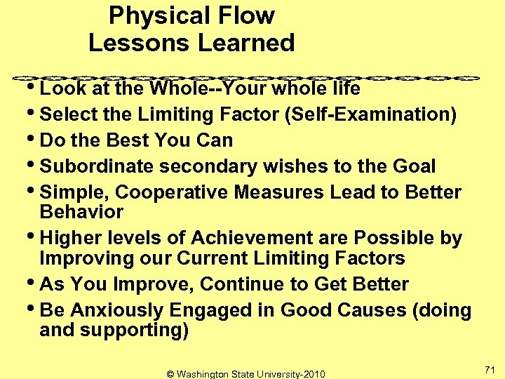 Physical Flow Lessons Learned • Look at the Whole--Your whole life • Select the