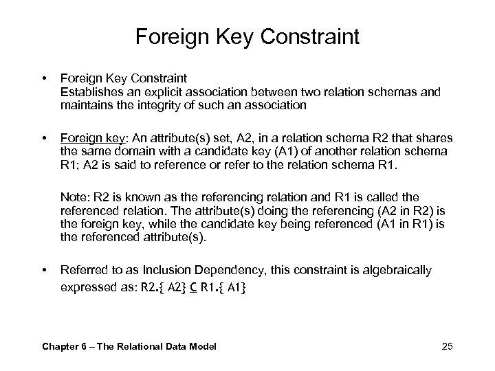 Foreign Key Constraint • Foreign Key Constraint Establishes an explicit association between two relation