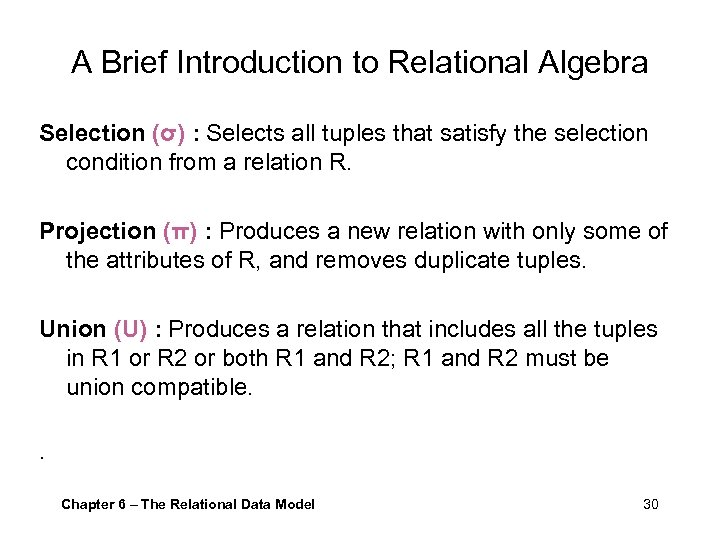 A Brief Introduction to Relational Algebra Selection (σ) : Selects all tuples that satisfy