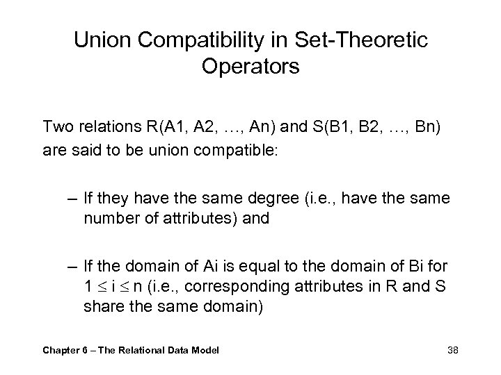 Union Compatibility in Set-Theoretic Operators Two relations R(A 1, A 2, …, An) and