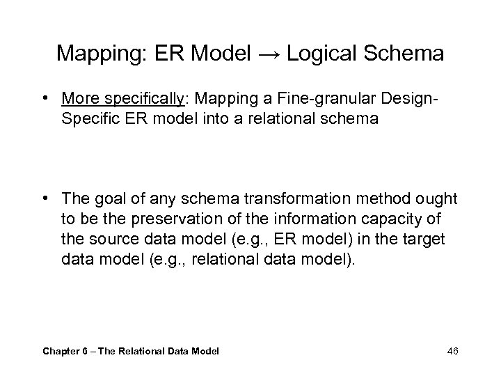 Mapping: ER Model → Logical Schema • More specifically: Mapping a Fine-granular Design. Specific