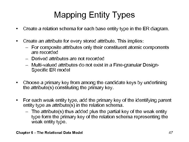 Mapping Entity Types • Create a relation schema for each base entity type in