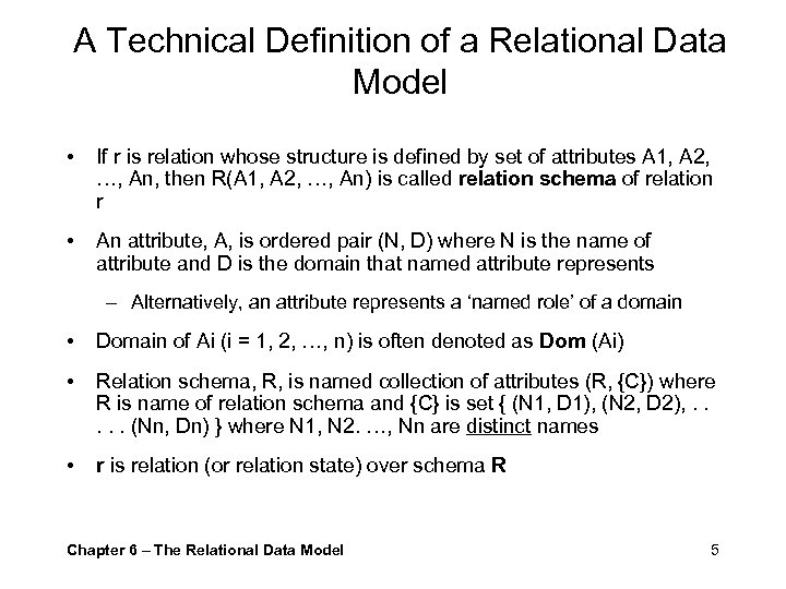 A Technical Definition of a Relational Data Model • If r is relation whose