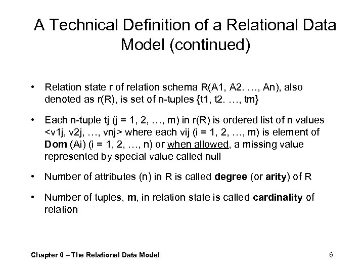A Technical Definition of a Relational Data Model (continued) • Relation state r of
