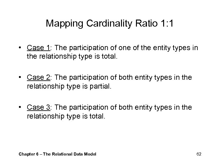 Mapping Cardinality Ratio 1: 1 • Case 1: The participation of one of the