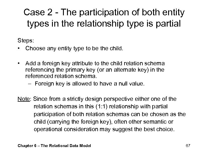 Case 2 - The participation of both entity types in the relationship type is