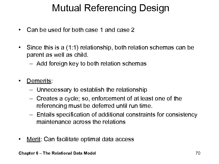 Mutual Referencing Design • Can be used for both case 1 and case 2