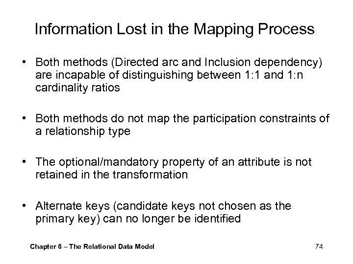 Information Lost in the Mapping Process • Both methods (Directed arc and Inclusion dependency)