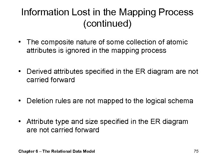 Information Lost in the Mapping Process (continued) • The composite nature of some collection