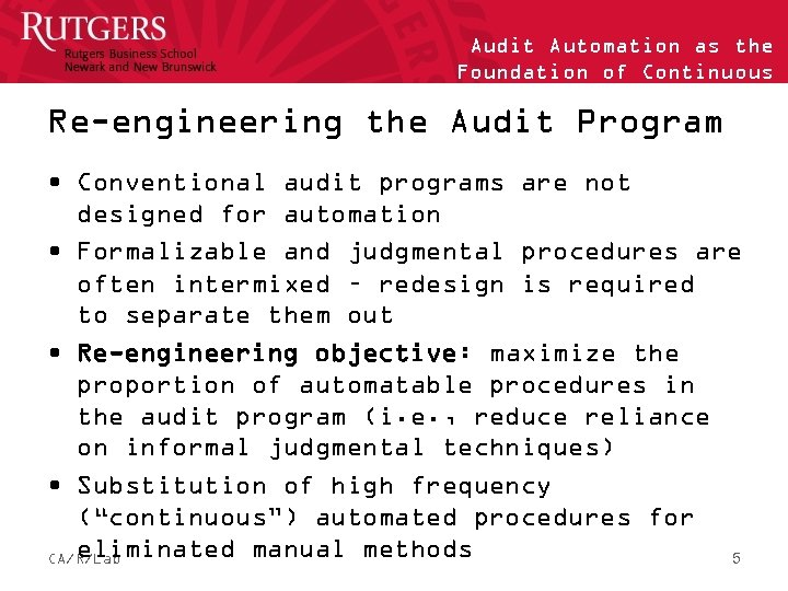 Audit Automation as the Foundation of Continuous Auditing Re-engineering the Audit Program • Conventional