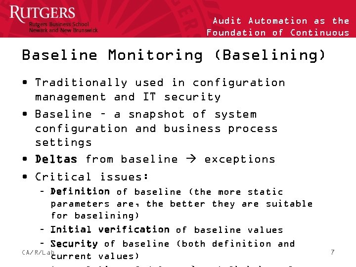 Audit Automation as the Foundation of Continuous Auditing Baseline Monitoring (Baselining) • Traditionally used